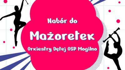 Nabór do Mażoretek Orkiestry Dętej OSP Mogilno
